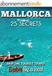 MALLORCA 25 Secrets - The Locals Trav...