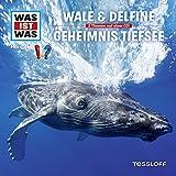 WAS IST WAS - Wale & Delfine / Geheimnis der Tiefsee