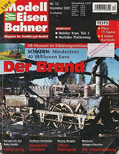 Modelleisenbahner. Magazin für Vorbild und Modell. 54. Jahrgang, Heft 12/2005, Dezember 2005. Titelthema: Der Brand