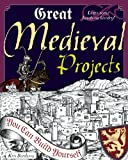 Great Medieval Projects: You Can Build Yourself (Build It Yourself) (English Edition)