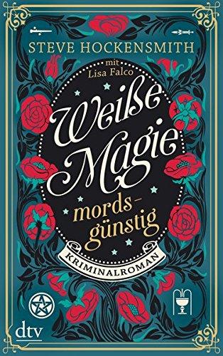 Weiße Magie - mordsgünstig: Kriminalroman (Alanis McLachlan)