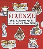 Firenze guida illustrata pop-up alle meraviglie della città. Ediz. a colori
