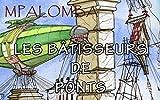 LES BÂTISSEURS DE PONTS (French Edition)