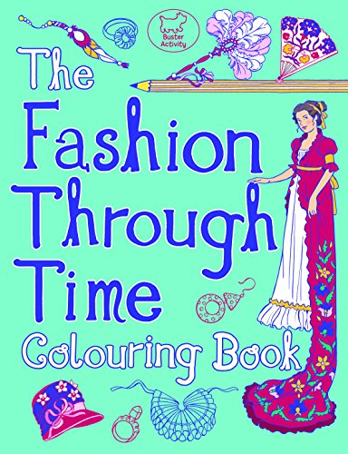 The Fashion Through Time Colouring Book (Buster Activity)