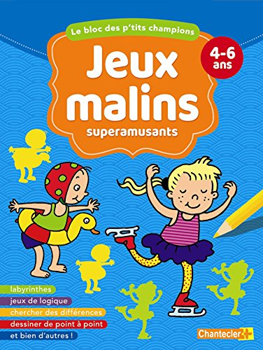 Le bloc des p'tits champions Jeux malins superamusants (4-6 a.): 4-6 ans - labyrinthes - jeux de logique - chercher des différences - dessiner de point à point et bien d'autres ! par ZNU
