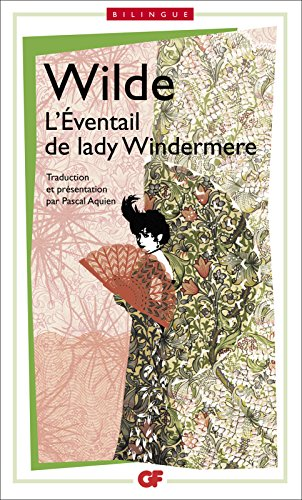 Lire un L'Eventail de Lady Windermere / Lady Windermere's fan, édition bilingue pdf
