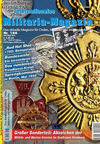 IMM 186 März April 2018 Magazin für Orden Militaria und Militärgeschichte Red Hot Shot Medal Rumänische Treudienst-Kreuz