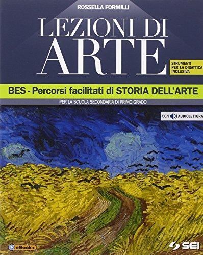 Lezioni di arte-BES. Percorsi facilitati di storia dell'arte per la scuola secondaria di primo grado. Contenuti digitali