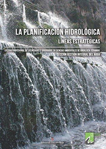 La planficiación hidrológica. Líneas estratégicas