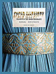 [(Paper Illusions : The Art of Isabelle De Borchgrave)] [By (author) Barbara Stoeltie ] published on (October, 2008)