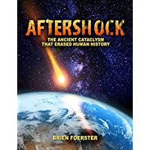 Aftershock: The Ancient Cataclysm That Erased Human History (English Edition)