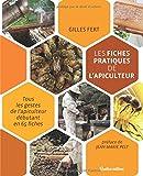Les fiches pratiques de l'apiculteur : Tous les gestes de l'apiculteur débutant en 65 fiches
