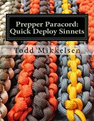 Prepper Paracord: Quick Deploy Sinnets by Mr. Todd Mikkelsen (2013-12-15)