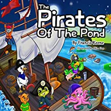 Children's Books: The Pirates of the Pond: (A beautifully illustrated bedtime story, beginner readers, ducks, lions, cats, monkeys, mice, rhyming picture ... Beginner Readers Book 3) (English Edition)