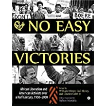 No Easy Victories: African Liberation and American Activists over a Half Century, 1950-2000 (English Edition)