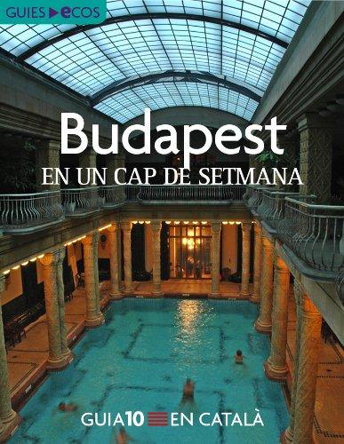 Budapest. En un cap de setmana (Catalan Edition)