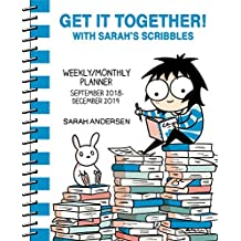 Sarah's Scribbles 2018-2019 16-Month Weekly / Monthly Planner: Get It Together! with Sarah's Scribbles
