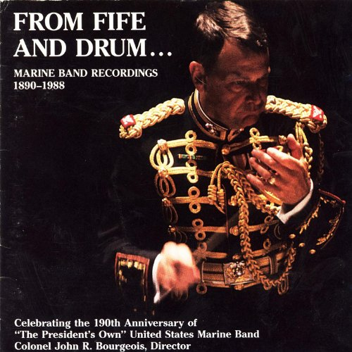 From Fife and Drum... Marine Band Recordings 1890-1988 Us Marine Band