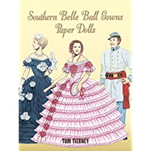 Southern Belle Ball Gowns Paper Dolls (Dover Paper Dolls)