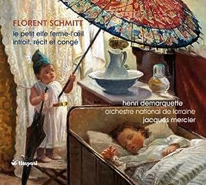 Florent Schmitt: le Petit Elfe Ferme l'Oeil