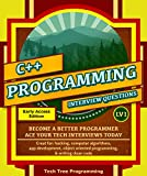 C++: Interview Questions & Programming, LV1 - The Fundamentals; BECOME A BETTER PROGRAMMER. Great for: hacking, computer algorithms, app development, object ... (Programming & Interview Questions Series)