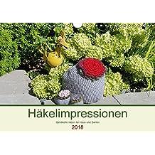 Häkelimpressionen - Gehäkelte Ideen für Haus und Garten (Wandkalender 2018 DIN A4 quer): Kreative und praktische Häkeleien für jeden Monat. (Monatskalender, 14 Seiten ) (CALVENDO Hobbys)