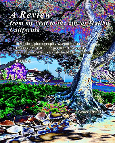 A Review  from my visit to the city of Malibu California (English Edition) Pepperdine University