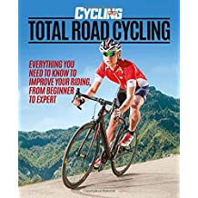 Cycling Plus: Total Road Cycling