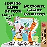 I Love to Brush My Teeth-Me encanta lavarme los dientes (English Spanish Bilingual Collection)