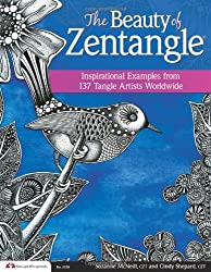 The Beauty of Zentangle: Favorite Examples from 137 Tangle Artists Worldwide-