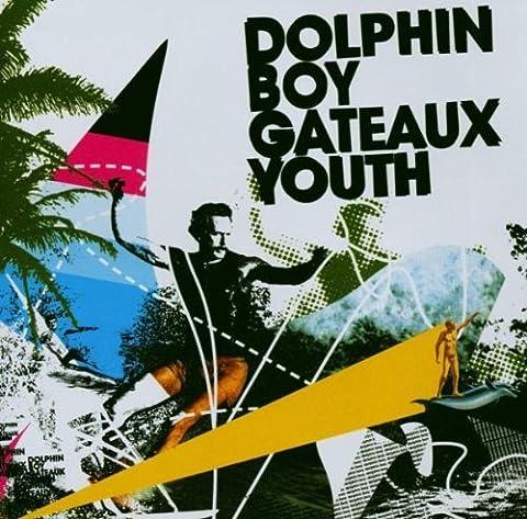 Gateaux Youth by Dolphin Boy (2003-11-10)