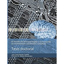 El sistema de neuronas espejo y su activación en movimientos coordinados complejos: Tesis doctoral (Trabajos)
