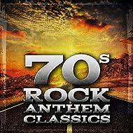 70's Rock Anthem Classics