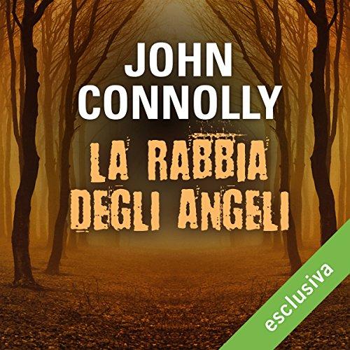 La rabbia degli angeli (Charlie Parker 11)  Audiolibri