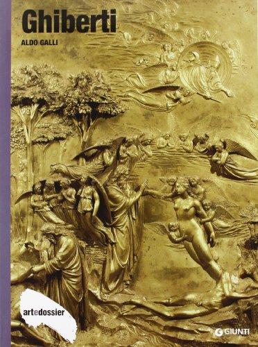 Ghiberti. Ediz. illustrata (Dossier d'art) por Aldo Galli