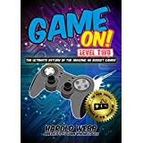 Game On! Level 2: The Ultimate Return of the Amazing No-Budget Gamer (English Edition)