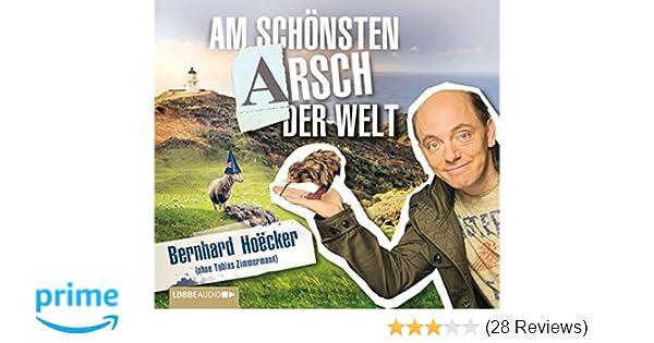 Am Schönsten Arsch Der Welt Bernhard Hoëcker Amazonde Musik