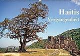 Haitis Vergangenheit (Wandkalender 2019 DIN A2 quer): Eine Reise in die koloniale Vergangenheit Haitis (Monatskalender, 14 Seiten ) (CALVENDO Orte)