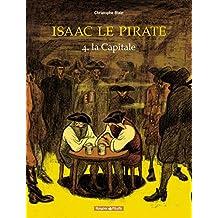 Isaac le Pirate, tome 4 : la Capitale