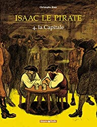 Isaac le Pirate, tome 4 : la Capitale