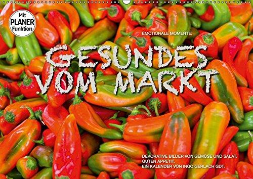 Emotionale Momente: Gesundes vom Markt (Wandkalender 2019 DIN A2 quer): Attraktive Bilder von Gemüse und Salat. (Geburtstagskalender, 14 Seiten ) (CALVENDO Lifestyle)