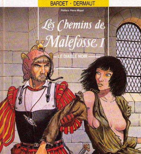 LES CHEMINS DE MALEFOSSE TOME 1 : LE DIABLE NOIR