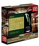 Le coffret dégustation du vin : Contient : Le guide 2017 des meilleurs vin de France, 1 tire-bouchon et 1 bouchon à Champagne