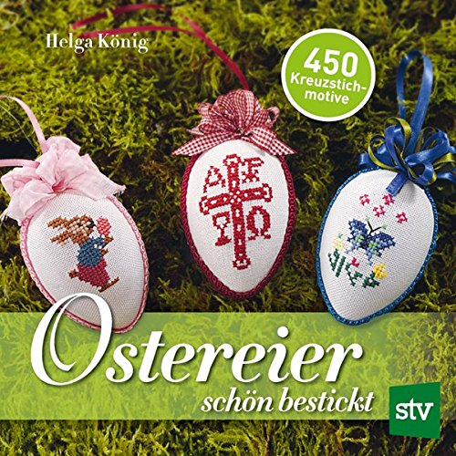 Ostereier schön bestickt: 450 Kreuzstichmotive - Kreuzstich Schleife