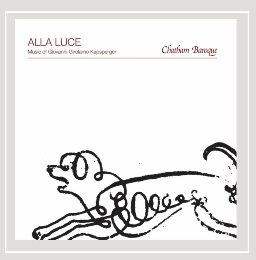 Alla Luce: Music of Giovanni Girolamo Kapsperger