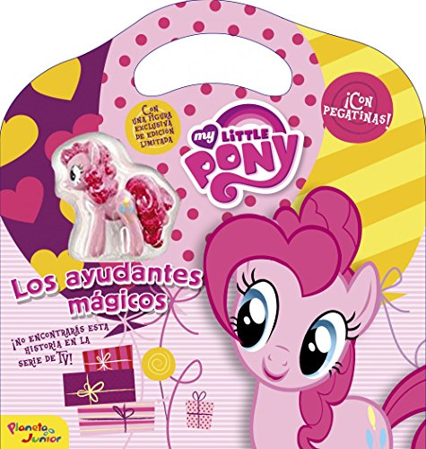 My Little Pony. Los ayudantes mágicos: ¡Con pegatinas!. Con una figura exclusiva de edición limitada por My Little Pony