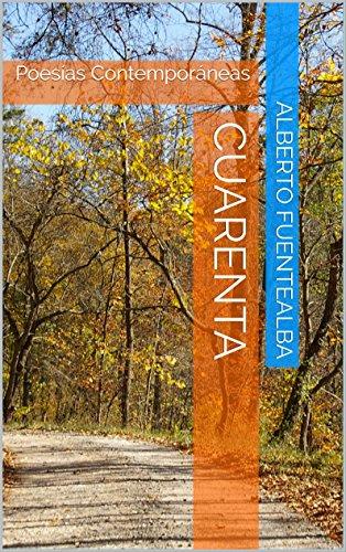 Cuarenta: Poesías Contemporáneas por Alberto Fuentealba
