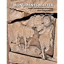 Monuments Matter: India's Archaeological Heritage Since Independence