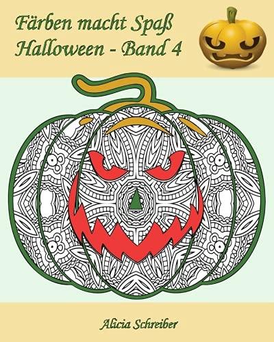 – Halloween – Band 4: 25 tolle Kürbisse zum Farben (Alicia Halloween)