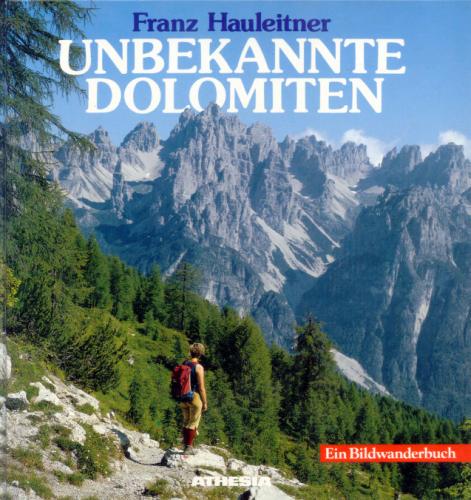 Unbekannte Dolomiten: Entdeckungsfahrten in den südöstlichen Gruppen